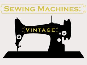 Vintage & Pre-Owned Sewing Machines