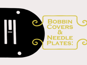 Bobbin Cover & Needle Plates