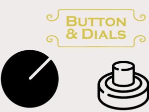 Buttons & Dials