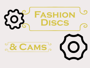 Fashion Discs & Cams