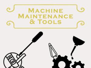 Machine Maintenance & Tools