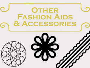 Other Fashion Aids & Accessories